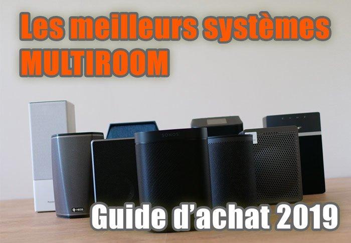 meilleur systeme multiroom guide d achat 2019