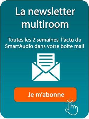Je m'abonne à la newsletter Multiroom