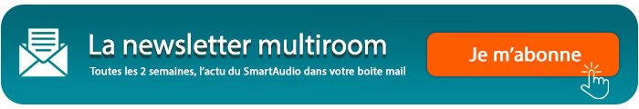 Je m'abonne à la newsletter Multiroom